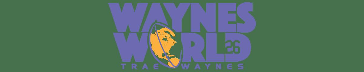 Trae waynes waynes world pdp